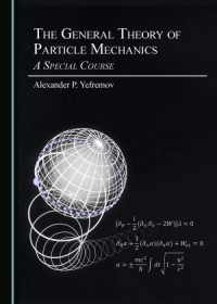 The General Theory of Particle Mechanics. A Special Course